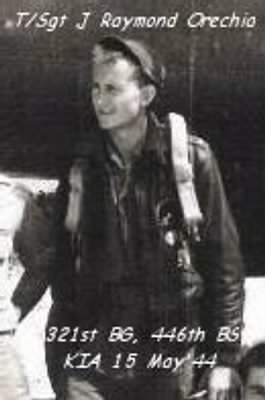 James RAYMOND Orechia, T/Sgt in 321st BG, 446th BS, Radio/Gunner KIA