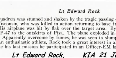 Lt Rock was KIA 21 Jan. 1945 after strafing Mission, trying to limp his fighter back. - Fold3.com