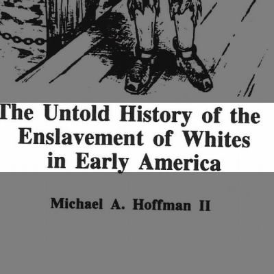 """There were millions of """"white slaves"""" in early AMERICA, -why we're NOT allowed to remember it/care"""