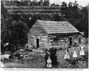 Log Cabin of Benjamin & Priscilla (Hanks) Martin in Powell Co, KY abt 1890